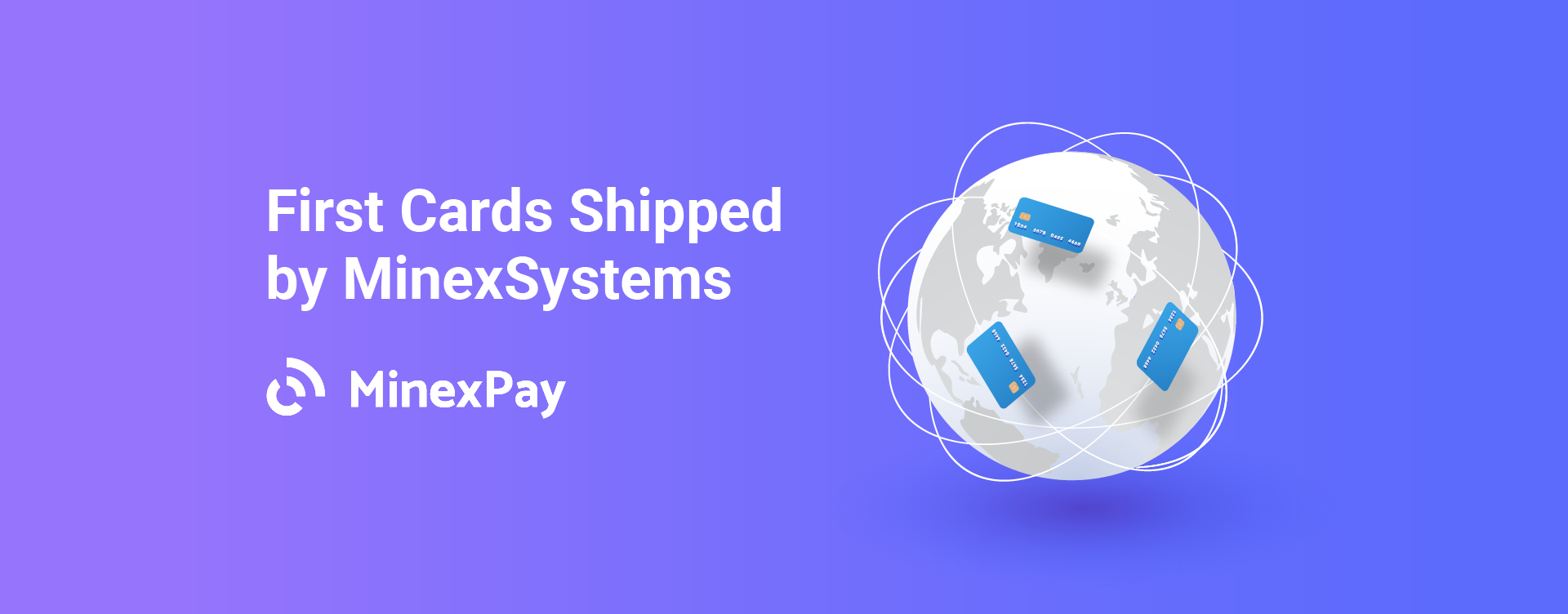 Press Release: MinexSystems Ships the Crypto Cards with Global Coverage and Cash-Out Starting at 0%