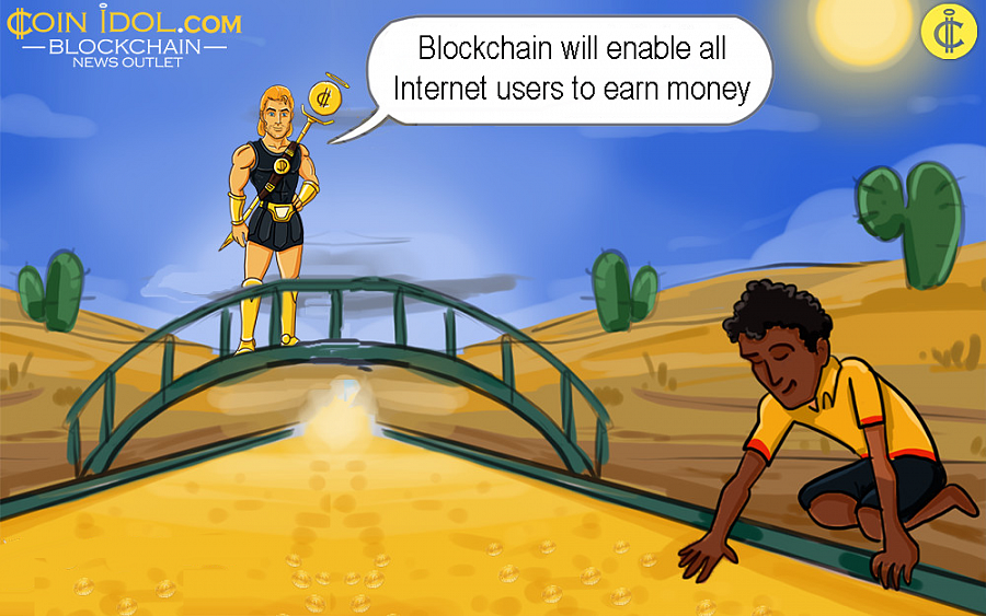 Blockchain will Enable all Internet Users to Earn Money