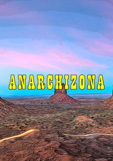 Anarchizona: Fork Of Anarchapulco This Month In Sedona